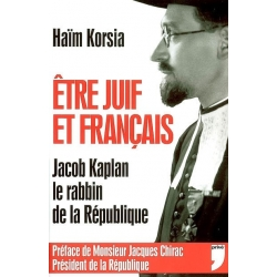 ETRE JUIF ET FRANCAIS : JACOB KAPLAN LE RABBIN DE LA REPUBLIQUE