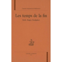 LES TEMPS DE LA FIN : ROTH,SINGER,BOULGAKOV