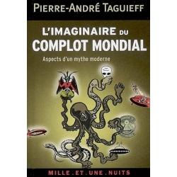 L'IMAGINAIRE DUCOMPLOT MONDIAL : ASPECTS D'UN MYTHE MODERNE