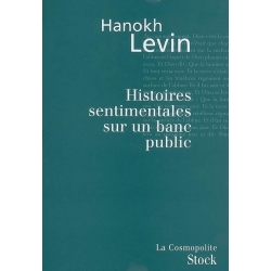 HISTOIRES SENTIMENTALES SUR UN BANC PUBLIC