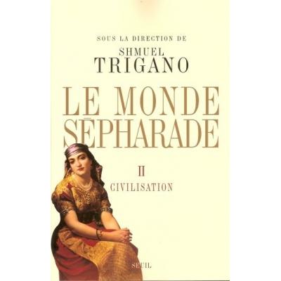 LE MONDE SEPHARADE TOME II - CIVILISATION