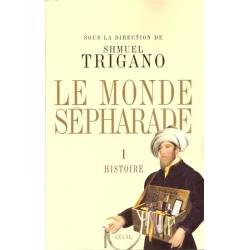 LE MONDE SEPHARADE TOME I - HISTOIRE