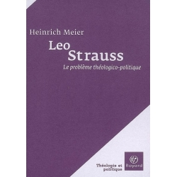LEO STRAUSS : LE PROBLEME THEOLOGICO-POLITIQUE