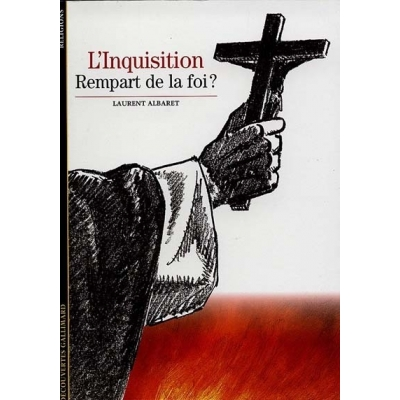 L'INQUISITION REMPART DE LA FOI?
