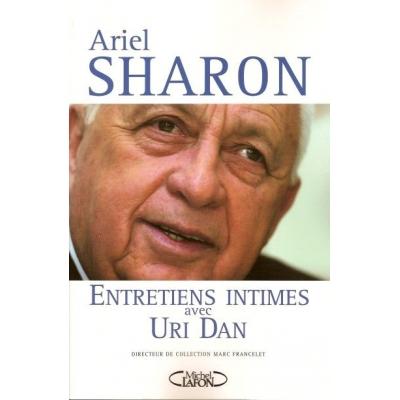 ARIEL SHARON : ENTRETIENS INTIMES AVEC URI DAN