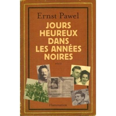 JOURS HEUREUX DANS LES ANNEES NOIRES