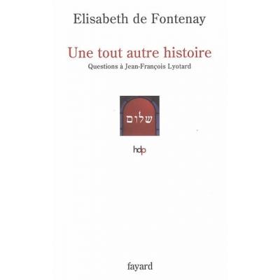 UNE TOUT AUTRE HISTOIRE : QUESTIONS A JEAN-FRANCOIS LYOTARD