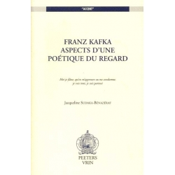 FRANZ KAFKA ASPECTS D'UNE POETIQUE DU REGARD