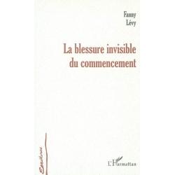 LA BLESSURE INVISIBLE DU COMMENCEMENT