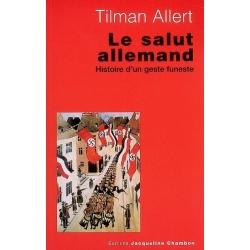 LE SALUT ALLEMAND : HISTOIRE D'UN GESTE FUNESTE