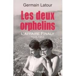 LES DEUX ORPHELINS : L'AFFAIRE FINALY (1945-1953)