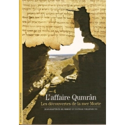 L'AFFAIRE QUMRAN : LES DECOUVERTES DE LA MER MORTE