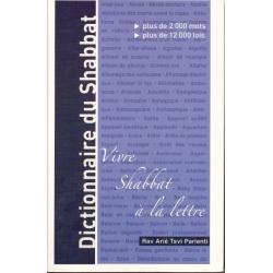 DICTIONNAIRE DU SHABBATH - VIVRE SHABBAT A LA LETTRE