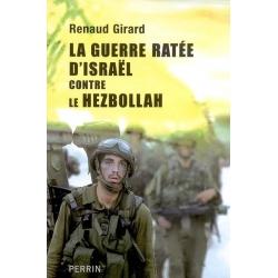 LA GUERRE RATEE D'ISRAEL CONTRE LE HEZBOLLAH