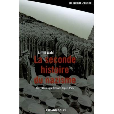 LA SECONDE HISTOIRE DU NAZISME