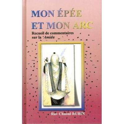 MON EPEE ET MON ARC - RECUEIL DE COMMENTAIRES SUR LA AMIDA
