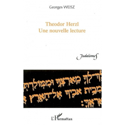 THEODOR HERZL : UNE NOUVELLE LECTURE