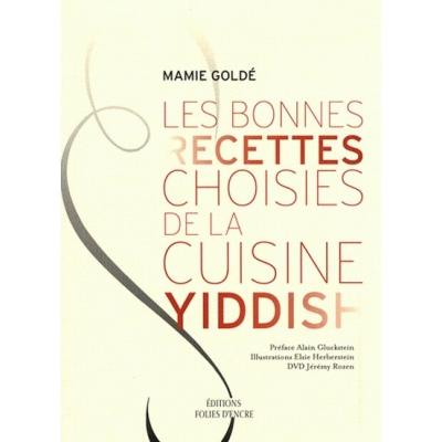 LES BONNES RECETTES CHOISIES DE LA CUISINE YIDDISH + DVD