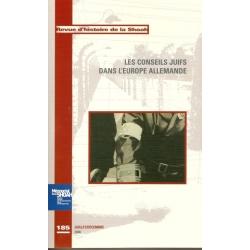 REVUE D'HISTOIRE DE LA SHOAH N° 185 - LES CONSEILS JUIFS DANS L'EUROPE ALLEMANDE