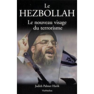 LE HEZBOLLAH : LE NOUVEAU VISAGE DU TERRORISME
