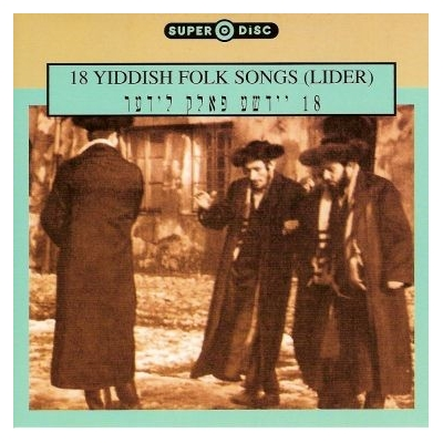 18 YIDDISH FOLK SONGS