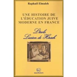 UNE HISTOIRE DE L'EDUCATION JUIVE MODERNE EN FRANCE : L'ECOLE LUCIEN DE HIRSCH