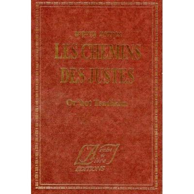 LES CHEMINS DES JUSTES / ORHOT TSADIKIM (EDITION BILINGUE)