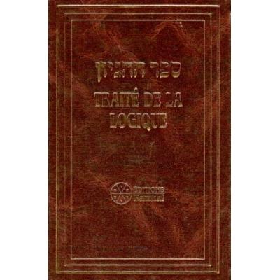 TRAITE DE LA LOGIQUE / SEFER HAHIGAYONE (EDITION BILINGUE)