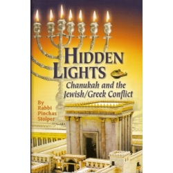 HIDDEN LIGHTS : CHANUKAH AND THE JEWISH/GREEK CONFLICT