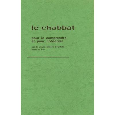 LE CHABBAT : POUR LE COMPRENDRE ET POUR  L'OBSERVER