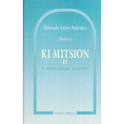 KI MITSION TOME.2 : LE CALENDRIER HEBRAIQUE / LES MOADIM