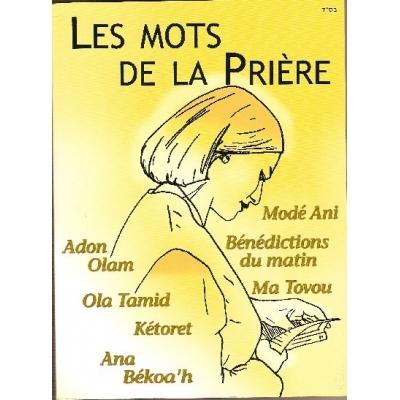 LES MOTS DE LA PRIERE T.1