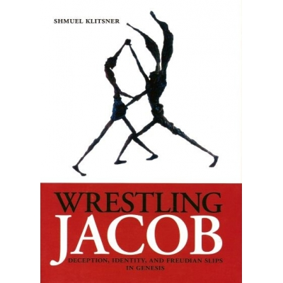 WRESTLING JACOB : DECEPTION, IDENTITY, AND FREUDIAN SLIPS IN GENESIS