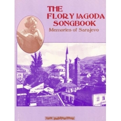 THE FLORY JAGODA SONGBOOK : MEMORIES OF SARAJEVO