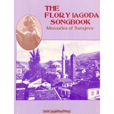 THE FLORY JAGODA SONGBOOK : MEMORIES OF SARAJEVO