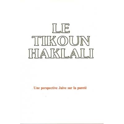 LE TIKOUN HAKLALI : UNE PERSPECTIVE JUIVE SUR LA PURETE