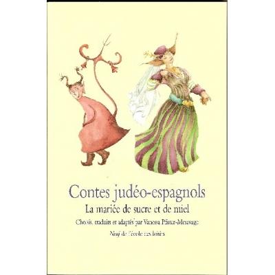 CONTES JUDEO-ESPAGNOLS : LA MARIEE DE SUCRE ET DE MIEL