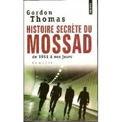HISTOIRE SECRETE DU MOSSAD DE 1951 A NOUS JOURS