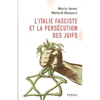 L'ITALIE FASCISTE ET LA PERSECUTION DES JUIFS