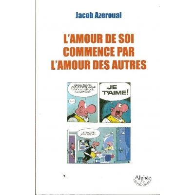 L'AMOUR DE SOI COMMENCE PAR L'AMOUR DES AUTRES