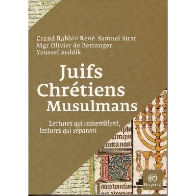 JUIFS CHRETIENS MUSULMANS