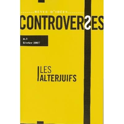 CONTROVERSES N°4/FEVRIER 2007 - LES ALTERJUIFS