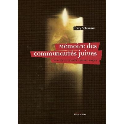 MEMOIRES DES COMMUNAUTES JUIVES MEURTHE-ET-MOSELLE, MEUSE, VOSGES