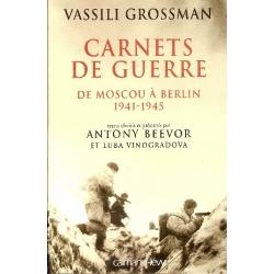 CARNETS DE GUERRE - DE MOSCOU A BERLIN 1941-1945
