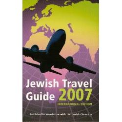 JEWISH TRAVEL GUIDE 2007 - INTERNATIONAL EDITION