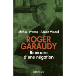 ROGER GARAUDY - ITINERAIRE D'UNE NEGATION