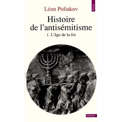 HISTOIRE DE L'ANTISEMITISME T.1