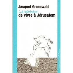 LE BONHEUR DE VIVRE A JERUSALEM