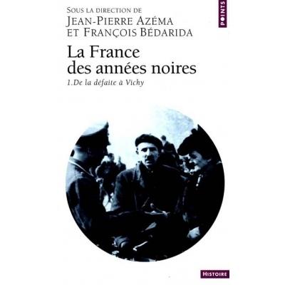 LA FRANCE DES ANNEES NOIRES T.1