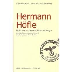 HERMANN HOFLE - L'AUTRICHIEN ARTISAN DE LA SHOAH EN POLOGNE